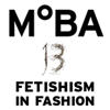 MoBA / Fetishism in Fashion 2013